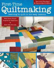 First-Time Quiltmaking, New Edition