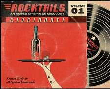 Cincinnati Rocktails: An Amped Up Spin On Mixology