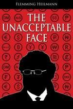 The Unacceptable Face