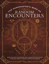 The Gamemaster's Book of Random Encounters: More Than 600 Customizable Maps, Tables and Story Hooks to Enhance Your Campaigns on Demand