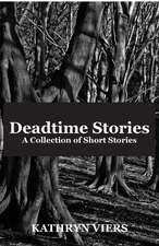 Deadtime Stories: A Collection of Short Stories