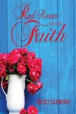 Red Roses of Our Faith