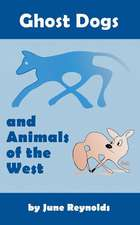 Ghost Dogs and Animals of the West