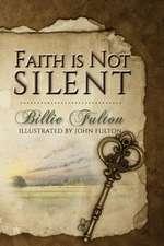Faith Is Not Silent