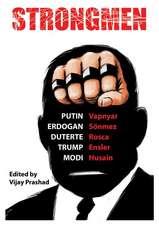 Strongmen: Trump / Modi / Erdoaan / Duterte / Putin