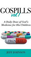 Gospills, Volume 1: A Daily Dose of God's Medicine for His Children