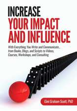Increase Your Impact and Influence