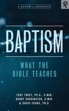 Baptism: What the Bible Teaches
