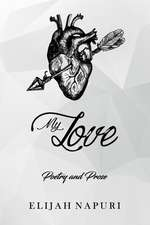 My Love: Poetry & Prose