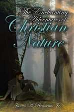 The Enchanting Adventures of Christian Nature