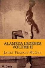 Alameda Legends Volume II