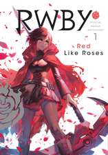 RWBY: Official Manga Anthology, Vol. 1: Red Like Roses