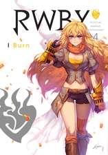 RWBY: Official Manga Anthology, Vol. 4: I Burn