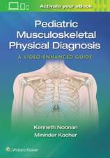 Pediatric Musculoskeletal Physical Diagnosis: A Video-Enhanced Guide