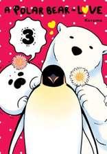 A Polar Bear in Love, Vol. 3