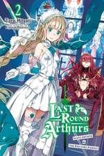 Last Round Arthurs, Vol. 2 (light novel)