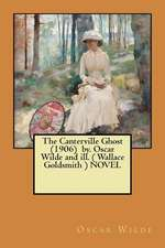 The Canterville Ghost (1906) By. Oscar Wilde and Ill. ( Wallace Goldsmith ) Novel