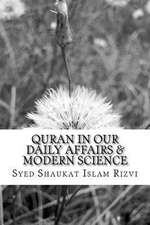 Quran in Our Daily Affairs & Modern Science