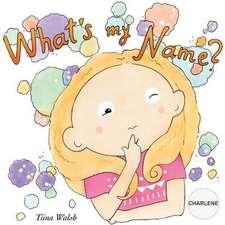 What's My Name? Charlene