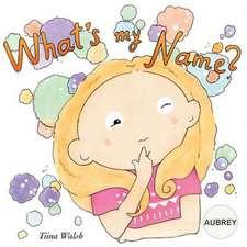 What's My Name? Aubrey