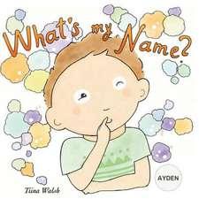 What's My Name? Ayden