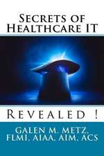 Secrets of Healthcare It Revealed