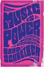 Music is Power: Popular Songs, Social Justice, and the Will to Change
