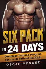 Six Pack in 24 Days
