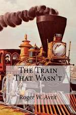 The Train That Wasn't