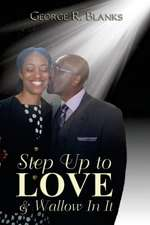 Step Up to Love & Wallow in It