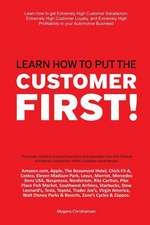 Learn How to Put the Customer First!