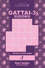 Sudoku Gattai-3 - 200 Hard to Master Puzzles 9x9 (Volume 7)