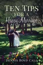 Ten Tips for a Happy Marriage