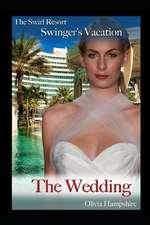 The Swirl Resort Swinger's Vacation, the Wedding