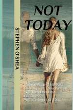 Not Today: Passion Against His Past. Love Against Their Present. Will They Ever Find Happiness? Will She Ever Let Them?