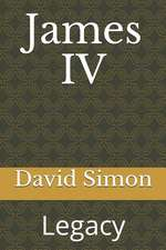 James IV: Legacy