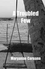 A Troubled Few