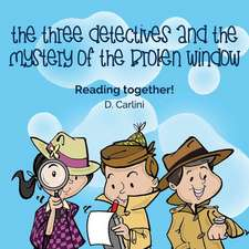 The Three Detectives and the Mystery of the Broken Window