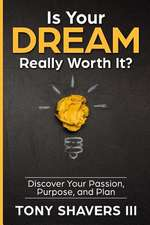 Is Your Dream Really Worth It?