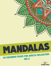 Mandalas 50 Coloring Pages for Adults Relaxation Vol.2