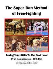 The Super Dan Method of Free-Fighting