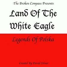 Land of the White Eagle