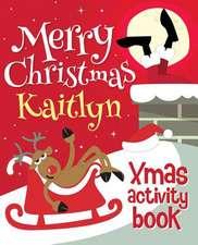 Merry Christmas Kaitlyn - Xmas Activity Book