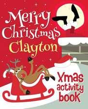 Merry Christmas Clayton - Xmas Activity Book