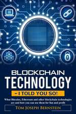 Blockchain Technology - I Told You So