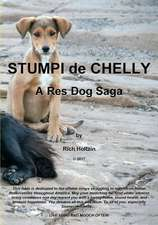 Stumpi de Chelly, a Res Dog Saga