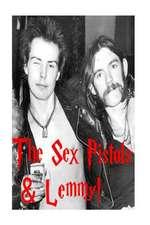 The Sex Pistols & Lemmy!