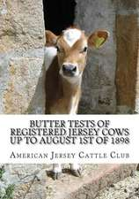 Butter Tests of Registered Jersey Cows Up to August 1st of 1898