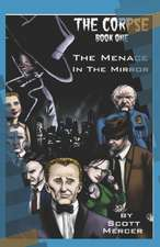 The Corpse: The Menace in the Mirror