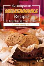 Scrumptious Snickerdoodle Recipes to Brighten Up Your Brunch